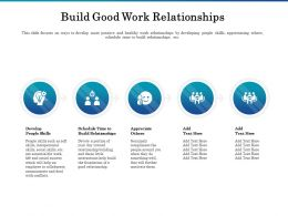 Build Good Work Relationships Ppt Powerpoint Presentation Infographics