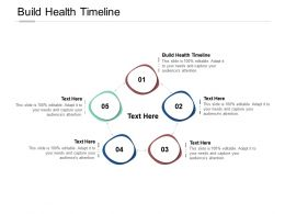 Build Health Timeline Ppt Powerpoint Presentation Infographics Design Ideas Cpb