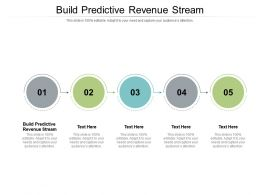 Build Predictive Revenue Stream Ppt Powerpoint Presentation Layouts Guidelines Cpb