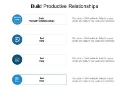 Build Productive Relationships Ppt Powerpoint Presentation Gallery Cpb