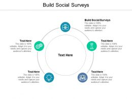 Build Social Surveys Ppt Powerpoint Presentation Summary Gridlines Cpb