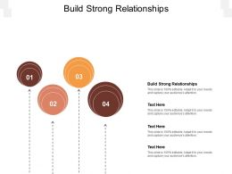 Build Strong Relationships Ppt Powerpoint Presentation Visual Aids Deck Cpb