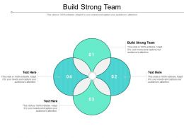 Build Strong Team Ppt Powerpoint Presentation Styles Slide Download Cpb