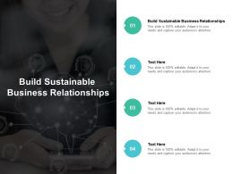 Build Sustainable Business Relationships Ppt Powerpoint Presentation Portfolio Information Cpb