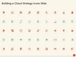 Building A Cloud Strategy Icons Slide Ppt Powerpoint Presentation Infographic Aids