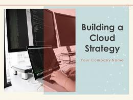 Building A Cloud Strategy Powerpoint Presentation Slides