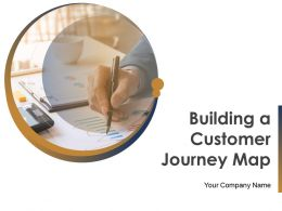 Building A Customer Journey Map Powerpoint Presentation Slides