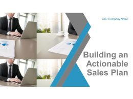 Building An Actionable Sales Plan Powerpoint Presentation Slides