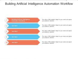 Building Artificial Intelligence Automation Workflow Ppt Powerpoint Presentation Visual Aids Icon Cpb