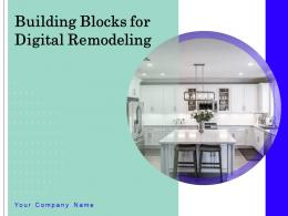 Building Blocks For Digital Remodeling Powerpoint Presentation Slides