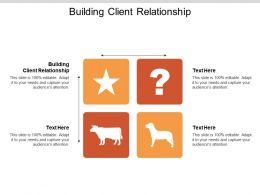 Building Client Relationship Ppt Powerpoint Presentation Portfolio Layout Cpb