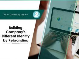 Building Companys Different Identity By Rebranding Powerpoint Presentation Slides
