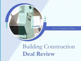 Building Construction Deal Review Powerpoint Presentation Slides