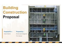 Building Construction Proposal Powerpoint Presentation Slides