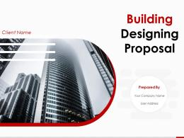 Building Designing Proposal Powerpoint Presentation Slides