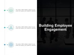Building Employee Engagement Ppt Powerpoint Presentation Slides Smartart Cpb