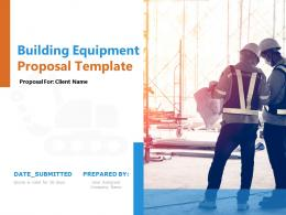Building Equipment Proposal Template Powerpoint Presentation Slides