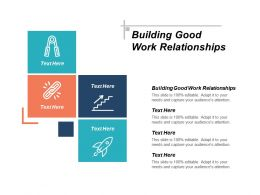 Building Good Work Relationships Ppt Powerpoint Presentation Icon Design Inspiration Cpb