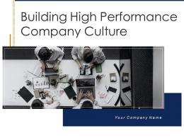 Building High Performance Company Culture Powerpoint Presentation Slides