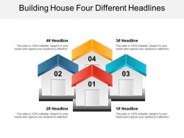 Building House Four Different Headlines Ppt Images Gallery