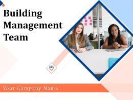 Building Management Team Powerpoint Presentation Slides