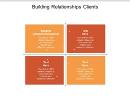 Building Relationships Clients Ppt Powerpoint Presentation Portfolio Infographics Cpb