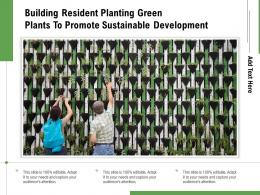 Building Resident Planting Green Plants To Promote Sustainable Development