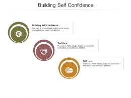 Building Self Confidence Ppt Powerpoint Presentation Styles Deck Cpb