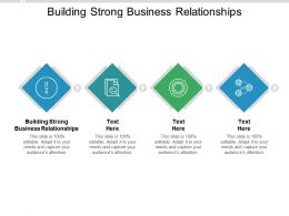 Building Strong Business Relationships Ppt Powerpoint Presentation Infographics Background Cpb