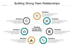 Building Strong Team Relationships Ppt Powerpoint Presentation Layouts Brochure Cpb