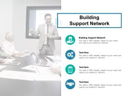 Building Support Network Ppt Powerpoint Presentation Icon Graphics Design Cpb