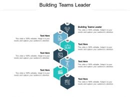 Building Teams Leader Ppt Powerpoint Presentation Model Graphics Cpb