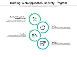 Building Web Application Security Program Ppt Powerpoint Presentation File Visual Aids Cpb
