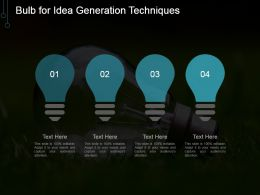 Bulb For Idea Generation Techniques Powerpoint Graphics