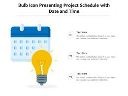 Bulb Icon Presenting Project Schedule With Date And Time