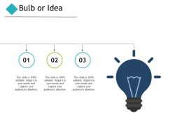 Bulb Or Idea Technology Marketing Ppt Powerpoint Presentation Pictures Show