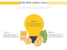 Bulb With Dollar Coins And Notes Financial Investment Powerpoint Slides