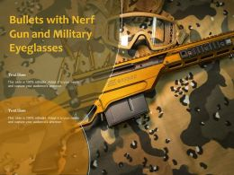 Bullets With Nerf Gun And Military Eyeglasses
