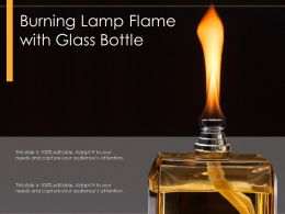 Burning Lamp Flame With Glass Bottle