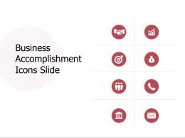 Business Accomplishment Icons Slide Goals Ppt Powerpoint Slides