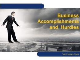 Business Accomplishments And Hurdles Powerpoint Presentation Slides