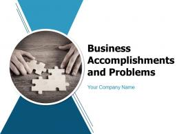 Business Accomplishments And Problems Powerpoint Presentation Slides