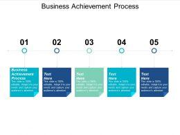 Business Achievement Process Ppt Powerpoint Presentation Slides Layout Cpb