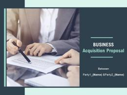 Business Acquisition Proposal Powerpoint Presentation Slides