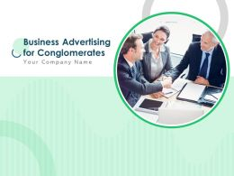 Business Advertising For Conglomerates Powerpoint Presentation Slides