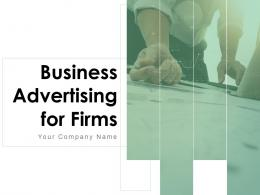Business Advertising For Firms Powerpoint Presentation Slides