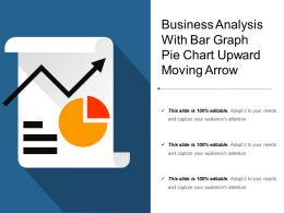 Business Analysis With Bar Graph Pie Chart Upward Moving Arrow