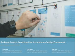 Business Analyst Analyzing User Acceptance Testing Framework