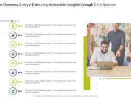 Business Analyst Extracting Actionable Insights Through Data Science Infographic Template