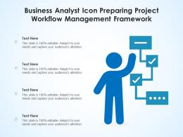 Business Analyst Icon Preparing Project Workflow Management Framework